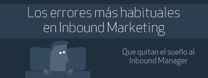 Infografía del Inbound Marketing: Los 12 errores más habituales
