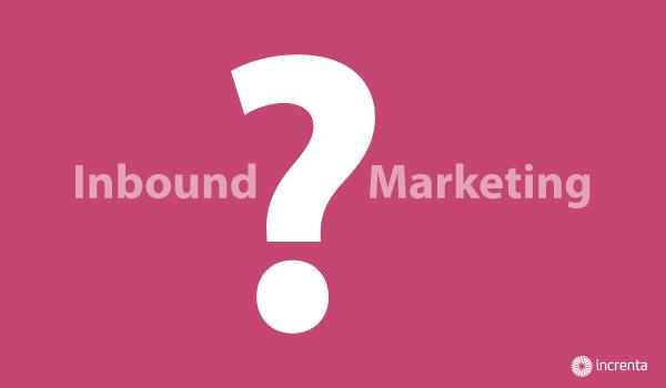 Lo que nunca te has atrevido a preguntar sobre el Inbound Marketing