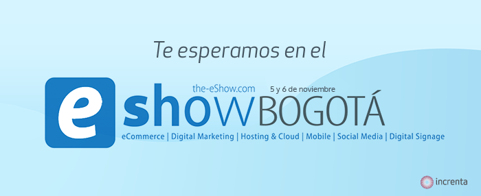 eShow Bogotá 2014: Definiendo el futuro del entorno digital