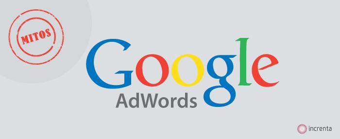 Mitos de Google AdWords que no debes creerte