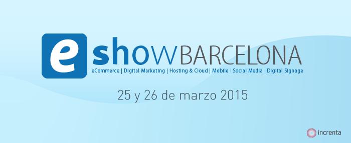 eShow Barcelona 2015: Cómo tener éxito en el entorno digital